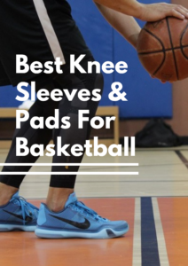 Best Knee Sleeves & Pads For Basketball